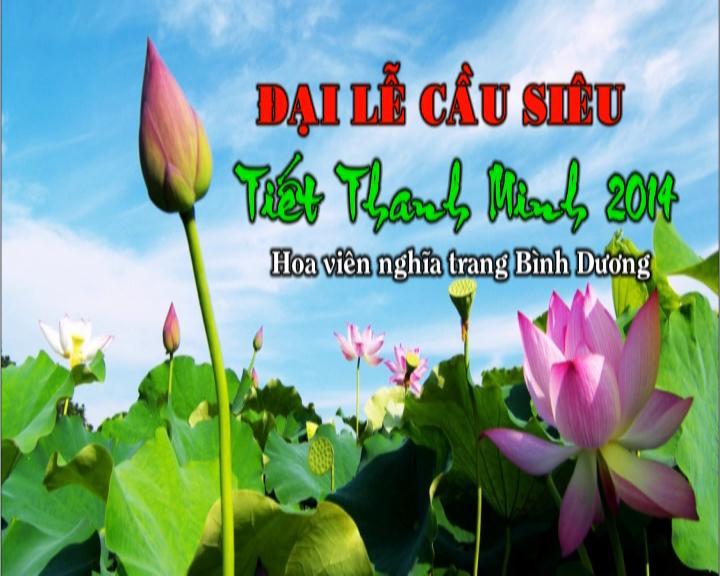 Video Đại lễ cầu siêu tiết thanh minh năm 2014 - Hoa viên Nghĩa Trang