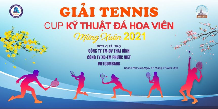 Giải Tennis Cúp Kỹ Thuật Đá Hoa Viên mừng Xuân 2021